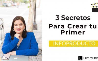 Tu primer Infoproducto: Genera ingresos con estos 3 secretos