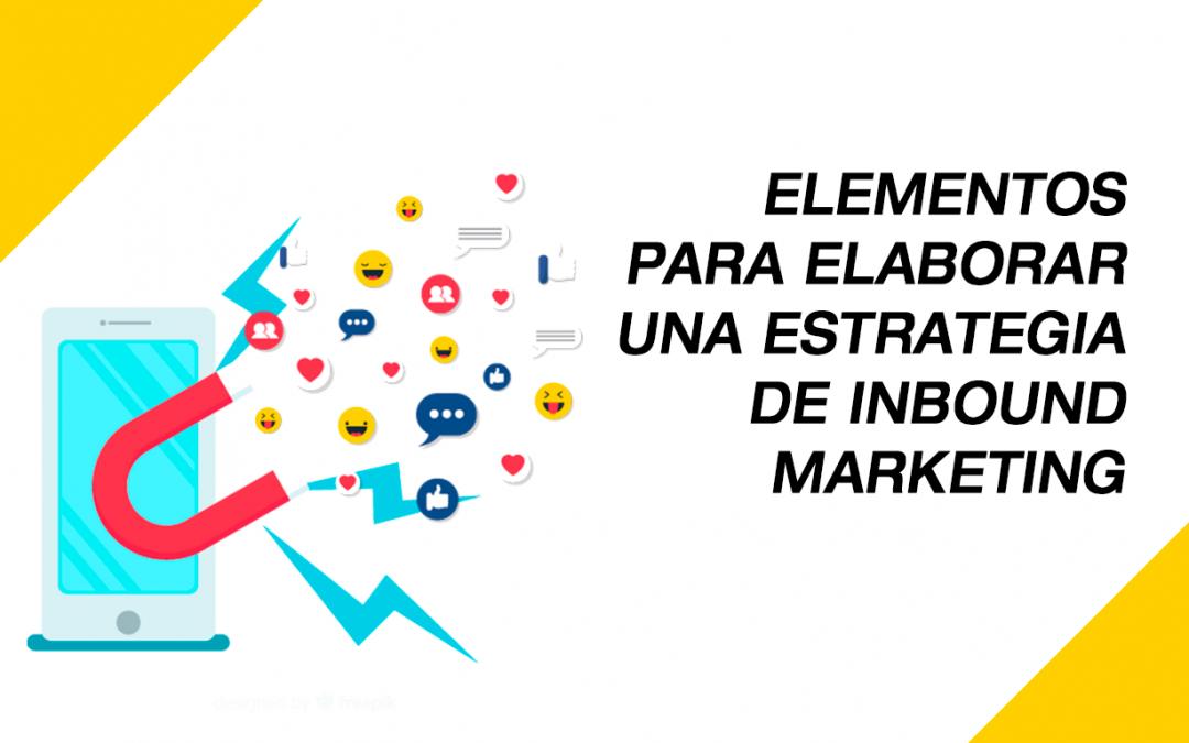 Inbound Marketing: Elementos para elaborar una estrategia