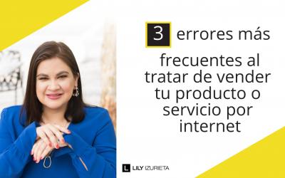 3 errores más frecuentes al tratar de vender tu producto o servicio por internet